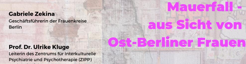 30 Jahre Mauerfall – aus Sicht von Ost-Berliner Frauen